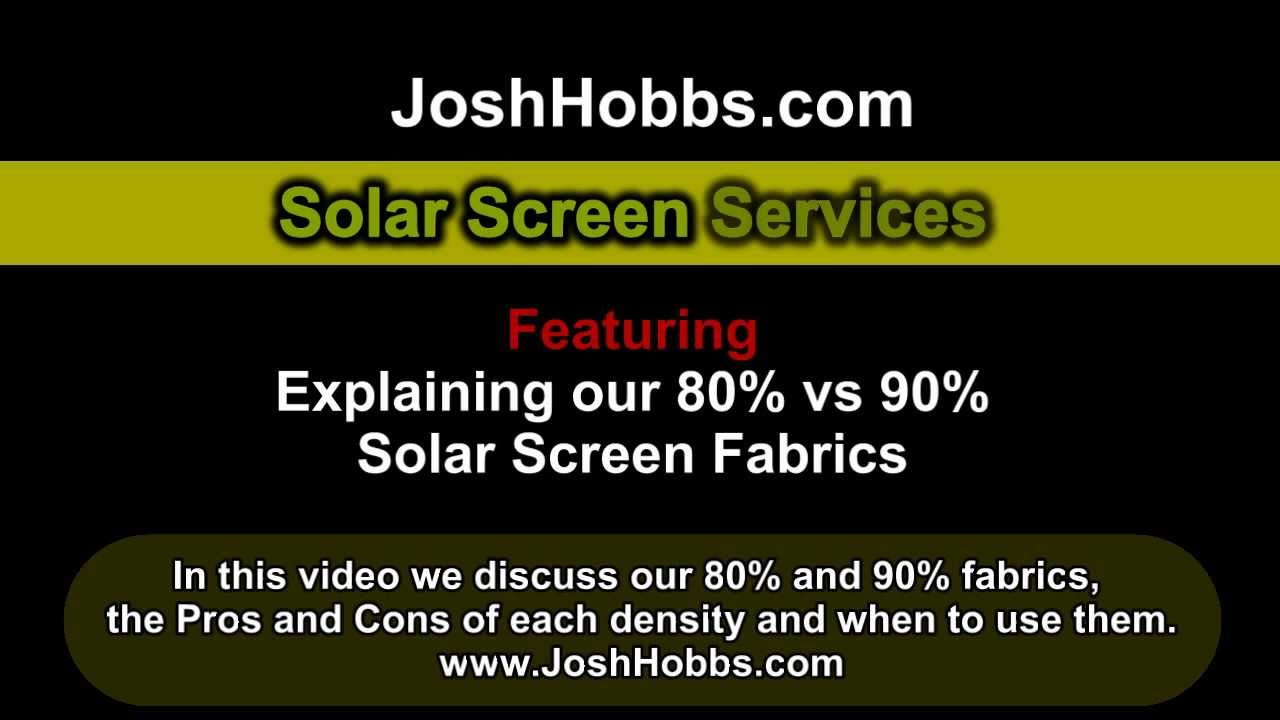 Our Solar Screens Are Available In Either The 80 Or 90 Shade Fabric Where What To Use