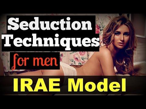 ♠ Seduction Techniques ♠ For Men ( IRAE Model )