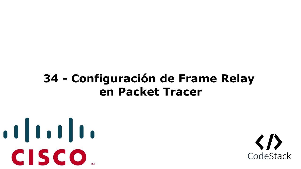 34 - Configuración de Frame Relay en Packet Tracer 7 [Español] - YouTube