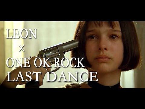 高画質 MAD 映画 LEON × ONE OK ROCK LAST DANCE 35xxxv Deluxe Edition