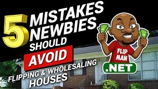 5 Mistakes Newbies Should Avoid Wholesaling and Flipping Houses | Wholesaling Houses for a Living