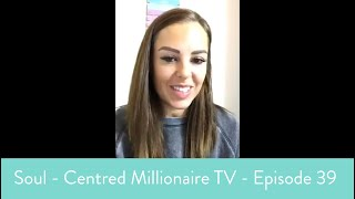 Soul - Centred Millionaire TV - Episode 38 - 🔥 HOW I DID MY FIRST $100K WEEKEND 🔥