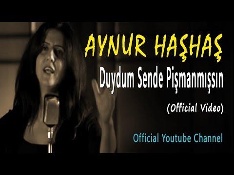 Aynur Haşhaş - Duydum Sende Pişmanmışsın (Official Video)