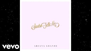Ariana Grande - Santa Tell Me (Audio) Buy Now! http://smarturl.it/SantaTellMe Best of Ariana Grande: https://goo.gl/XmsuFK Subscribe here: ...