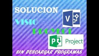 SOLUCION: INSTALAR PROJECT Y VISIO - CLICK Y EJECUTAR NO COMPATIBLE