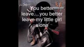 Leave my girl alone - Stevie Ray Vaughan - In Step - 1989 lyrics (HD)
