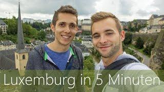 Luxemburg in 5 Minuten | Reiseführer | Die besten Sehenswürdigkeiten