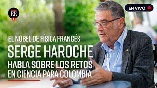 El nobel de física Serge Haroche habla sobre ciencia y educación en Colombia | El Espectador