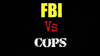 🔵🔴When Cops Run Into The FBI