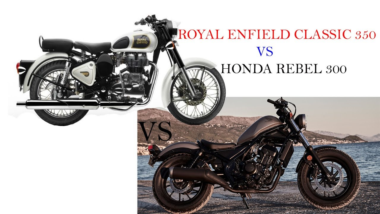 Royal Enfield Classic 350 Vs Honda Rebel 300 Youtube