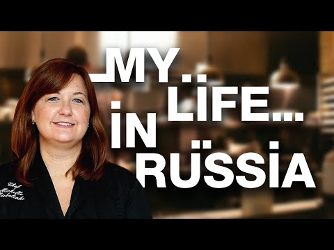 My life in Russia: Michelle, a cook in the American Embassy, from Chicago