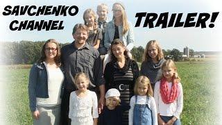 CHANNEL TRAILER!!! -Savchenko family