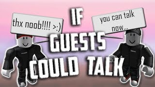 If ROBLOX Guests Could Talk