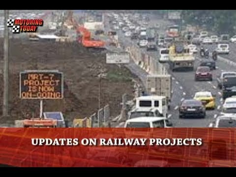 UPDATES ON RAILWAY PROJECTS   Motoring News