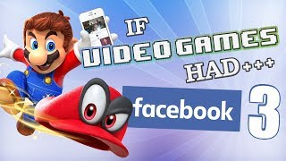 IF VIDEO GAMES HAD FACEBOOK 3