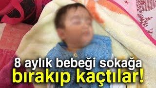 Adana'da 8 Aylık Bebeği Sokağa Bırakıp Kaçtılar
