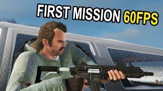 GTA V - First Mission PC 60 FPS