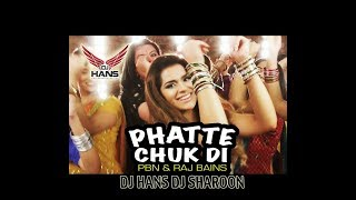 Phatte Chuk Di- PBN & RAJ BAINS (Remix By Dj Hans & Dj Sharoon) Video Mixed By Jassi Bhullar