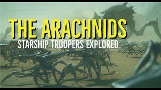 The Arachnids (Starship Troopers Explored)