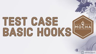 Unit Test cases using Mocha and Test Hooks beforeEach, afterEach #11