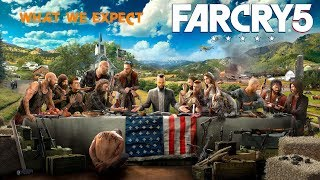 What We Expect: Far Cry 5