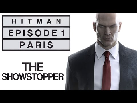 "Hitman - Let's Play (All Challenges) - Episode 1: Paris - ""The Showstopper"""