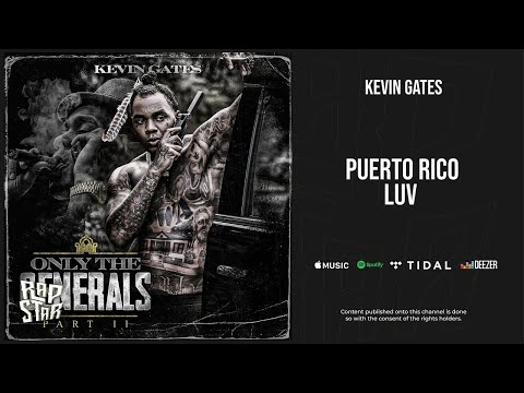 Kevin Gates – ''Puerto Rico Luv'' (Only the Generals, Pt. 2)