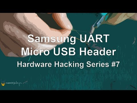Samsung UART - Micro USB Header - Hardware Hacking Series #7