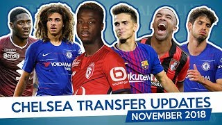 SUÁREZ x PÉPÉ x WILSON - CHELSEA TRANSFER UPDATES - NOVEMBER 2018 (Part 4)