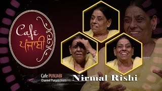 Nirmal Rishi | Exclusive Interview | Cafe Punjabi | Channel Punjabi Beats