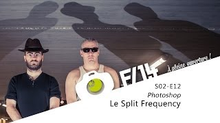 Photoshop - Le Split Frequency - F/1.4 - S02E12