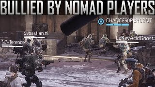 We Got Bullied By Nomad Players... - The Division 1.8.3
