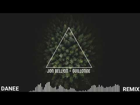 Jon Bellion - Guillotine (DANEE Remix)