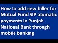 Mutual funds add new biller in pnb app||Mutual Fund Automatic payment PNB||how to add new sip pnb