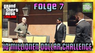 GTA 5 Online 10 MILLIONEN DOLLAR CHALLENGE | Kriminelles Genie / Absch(l)uss Folge 7 HD