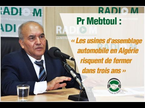 Pr Mebtoul : « Les usines d'assemblage automobile en Algérie risquent de fermer dans trois ans »