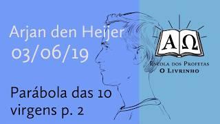 17. Parabola 10 virgens p.2   Arjan den Heijer (03/06/19)