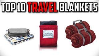 10 Best Travel Blankets In 2019