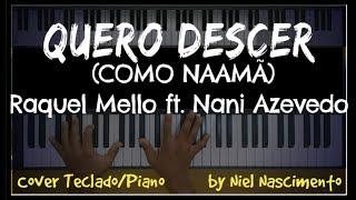 🎹 Quero Descer - Raquel Mello ft. Nani Azevedo, Niel Nascimento - Teclado Cover