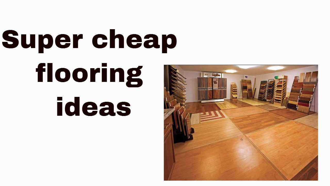 Super cheap flooring ideas youtube for Cheap flooring