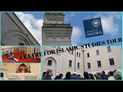 OXFORD CENTRE FOR ISLAMIC STUDIES TOUR