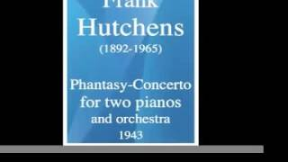 Frank Hutchens (1892-1965) : Phantasy-Concerto for two pianos and orchestra (1943)