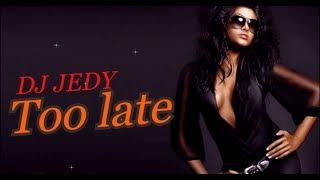 Смотреть клип Dj Jedy - Too Late