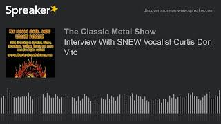Interview With SNEW Vocalist Curtis Don Vito