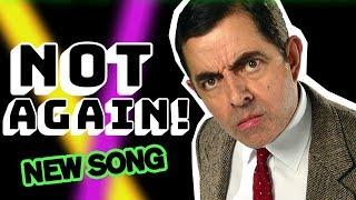 Not Again! | The Single | NEW Mr Bean Music Video | Mr Bean Official