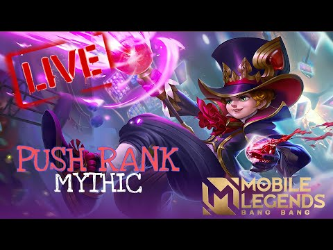 LIVE - PUSH RANK MENUJU MYTHICAL GLORY || MOBILE LEGENDS