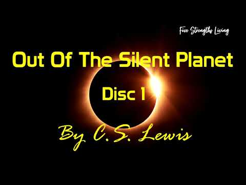 Out Of The Silent Planet Audiobook Disc 1 -  By C.S. Lewis - 🎧📖 Full Audiobook
