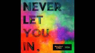 Never Let You In DJ SODA Walshy Fire