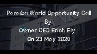 Paraiba World Opportunity Call By Owner CEO Erich Ely On 23 May 2020