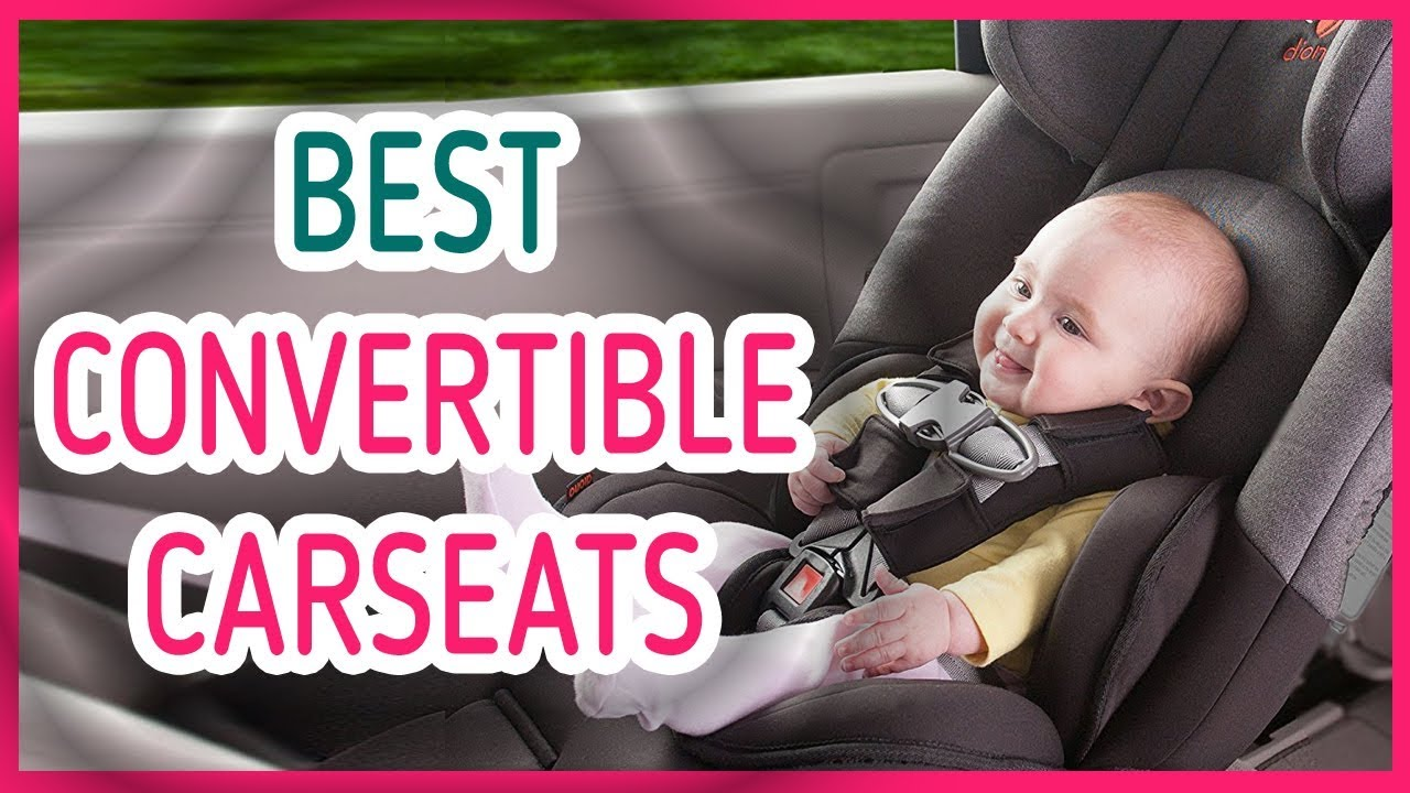 Best Convertible Car Seat Reviews For 2017 2018